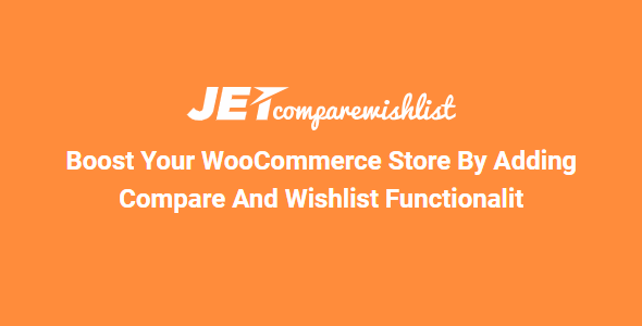 JetCompareWishlist 1.3.3 – Boost your WooCommerce Store