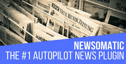 Newsomatic 3.1.2 – Automatic News Post Generator Plugin for WordPress